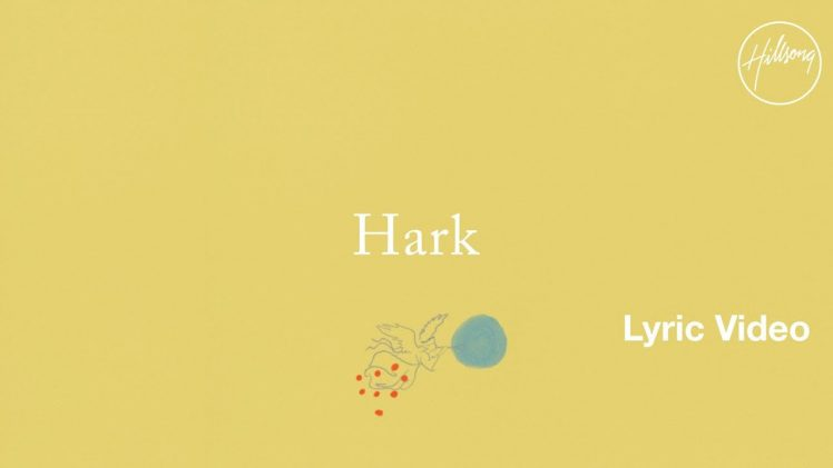 Hark Lyric Video – Hillsong Worship